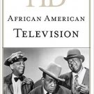 Ebook 978-0810879164 Historical Dictionary of African American Television (Historical Dictionarie