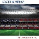 Ebook 978-1442238947 The Rebirth of Professional Soccer in America: The Strange Days of the Unite