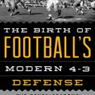 Ebook 978-1442237957 The Birth of Football's Modern 4-3 Defense: The Seven Seasons That Changed t