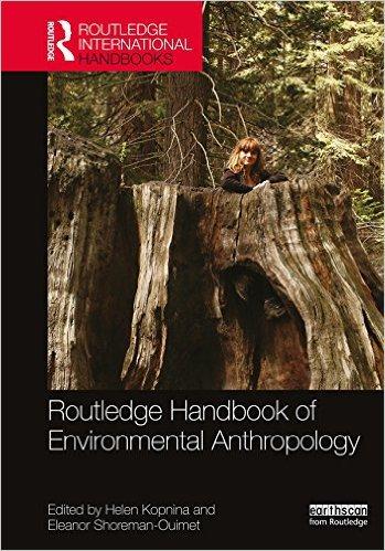 Ebook 978-1138782877 Routledge Handbook of Environmental Anthropology (Routledge International Ha