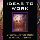 Ebook 978-0742548893 Putting Ideas to Work: A Practical Introduction to Political Thought