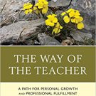 Ebook 978-1475832679 The Way of the Teacher: A Path for Personal Growth and Professional Fulfillm