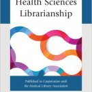 Ebook 978-0810888135 Health Sciences Librarianship (Medical Library Association Books Series)