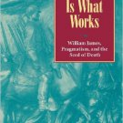 Ebook 978-0847692736 The Truth Is What Works: William James, Pragmatism, and the Seed of Death
