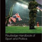 Ebook 978-1138792548 Routledge Handbook of Sport and Politics (Routledge International Handbooks)