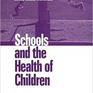 Ebook 978-0761911142 Schools and the Health of Children: Protecting Our Future