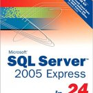 Ebook 978-0672327414 Sams Teach Yourself SQL Server 2005 Express in 24 Hours