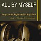 Ebook 978-1442247239 All by Myself: Essays on the Single-Artist Rock Album