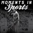 Ebook 978-1442264953 Powerful Moments in Sports: The Most Significant Sporting Events in American