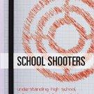 Ebook 978-1442233560 School Shooters: Understanding High School, College, and Adult Perpetrators