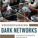 Ebook 978-1442249431 Understanding Dark Networks: A Strategic Framework for the Use of Social Net