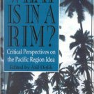 Ebook 978-0847684694 What Is in a Rim?: Critical Perspectives on the Pacific Region Idea (Pacific