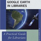 Ebook 978-1442255036 Using Google Earth in Libraries: A Practical Guide for Librarians (Practical