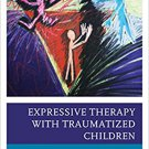 Ebook 978-1442268555 Expressive Therapy with Traumatized Children