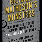 Ebook 978-1442260672 Richard Matheson's Monsters: Gender in the Stories, Scripts, Novels, and Twi