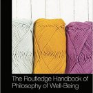 Ebook 978-0415714532 The Routledge Handbook of Philosophy of Well-Being (Routledge Handbooks in P