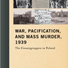 Ebook 978-1442231412 War, Pacification, and Mass Murder, 1939: The Einsatzgruppen in Poland (Docu