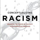 Ebook 978-1442252356 Conceptualizing Racism: Breaking the Chains of Racially Accommodative Langua