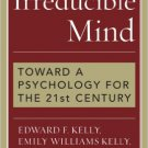 Ebook 978-0742547926 Irreducible Mind: Toward a Psychology for the 21st Century