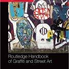 Ebook 978-1138792937 Routledge Handbook of Graffiti and Street Art (Routledge International Handb