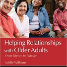 Ebook 978-1483344584 Helping Relationships With Older Adults: From Theory to Practice (Counseling
