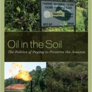 Ebook 978-1442211285 Oil in the Soil: The Politics of Paying to Preserve the Amazon