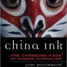 Ebook 978-0742556683 China Ink: The Changing Face of Chinese Journalism (Asian Voices)