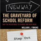 Ebook 978-1475814545 The Graveyard of School Reform: Why the Resistance to Change and New Ideas
