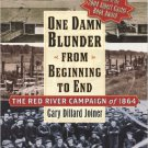 Ebook 978-0842029377 One Damn Blunder from Beginning to End: The Red River Campaign of 1864 (The
