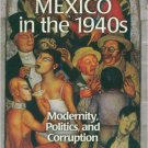 Ebook 978-0842027953 Mexico in the 1940s: Modernity, Politics, and Corruption (Latin American Sil