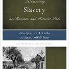 Ebook 978-0759123267 Interpreting Slavery at Museums and Historic Sites (Interpreting History)