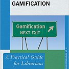 Ebook 978-1442279131 Gamification: A Practical Guide for Librarians (Practical Guides for Librari
