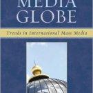 Ebook 978-0742540934 The Media Globe: Trends in International Mass Media