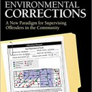 Ebook 978-1506323282 Environmental Corrections: A New Paradigm for Supervising Offenders in the C