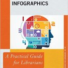 Ebook 978-1442260351 Infographics: A Practical Guide for Librarians (Practical Guides for Librari