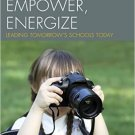 Ebook 978-1475806854 Engage, Empower, Energize: Leading Tomorrow's Schools Today