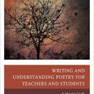 Ebook 978-1475814064 Writing and Understanding Poetry for Teachers and Students: A Heart's Craft