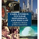 Ebook 978-1442220119 Cars, Energy, Nuclear Diplomacy and the Law: A Reflective Memoir of Three Ge
