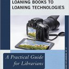 Ebook 978-1442244993 Going Beyond Loaning Books to Loaning Technologies: A Practical Guide for Li