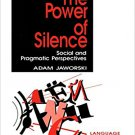 Ebook 978-0803949676 The Power of Silence: Social and Pragmatic Perspectives (Language and Langua