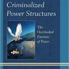 Ebook 978-1442266308 Criminalized Power Structures: The Overlooked Enemies of Peace (Peace and Se