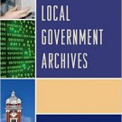 Ebook 978-1442263949 Managing Local Government Archives