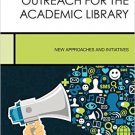 Ebook 978-1442262539 Marketing and Outreach for the Academic Library: New Approaches and Initiati