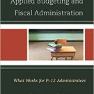 Ebook 978-1475825640 Practical Strategies for Applied Budgeting and Fiscal Administration: What W