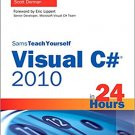 Ebook 978-0672331015 Sams Teach Yourself Visual C# 2010 in 24 Hours: Complete Starter Kit