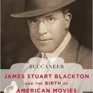 Ebook 978-1442242586 Buccaneer: James Stuart Blackton and the Birth of American Movies (Film and