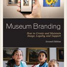 Ebook 978-1442263451 Museum Branding: How to Create and Maintain Image, Loyalty, and Support