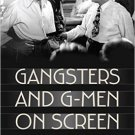 Ebook 978-1442230750 Gangsters and G-Men on Screen: Crime Cinema Then and Now