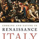 Ebook 978-1442227187 Cooking and Eating in Renaissance Italy: From Kitchen to Table (Rowman & Lit