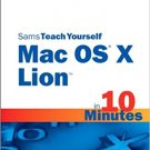 Ebook 978-0672335709 Sams Teach Yourself Mac OS X Lion in 10 Minutes (Sams Teach Yourself -- Minu